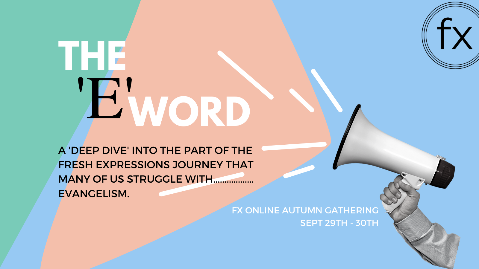 Read more about the article The 'E' Word, Autumn Gathering